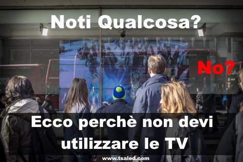 si possono utilizzare le TV o monitor per la pubblicità nelle vetrine dei negozi